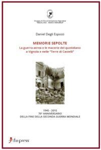 Festa della storia: La copertina del saggio storico Memorie sepolte, sui bombardamenti seconda guerra mondiale.