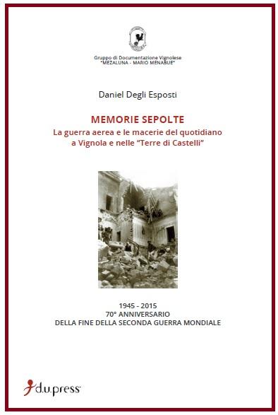 La copertina del saggio storico Memorie sepolte, sui bombardamenti seconda guerra mondiale.
