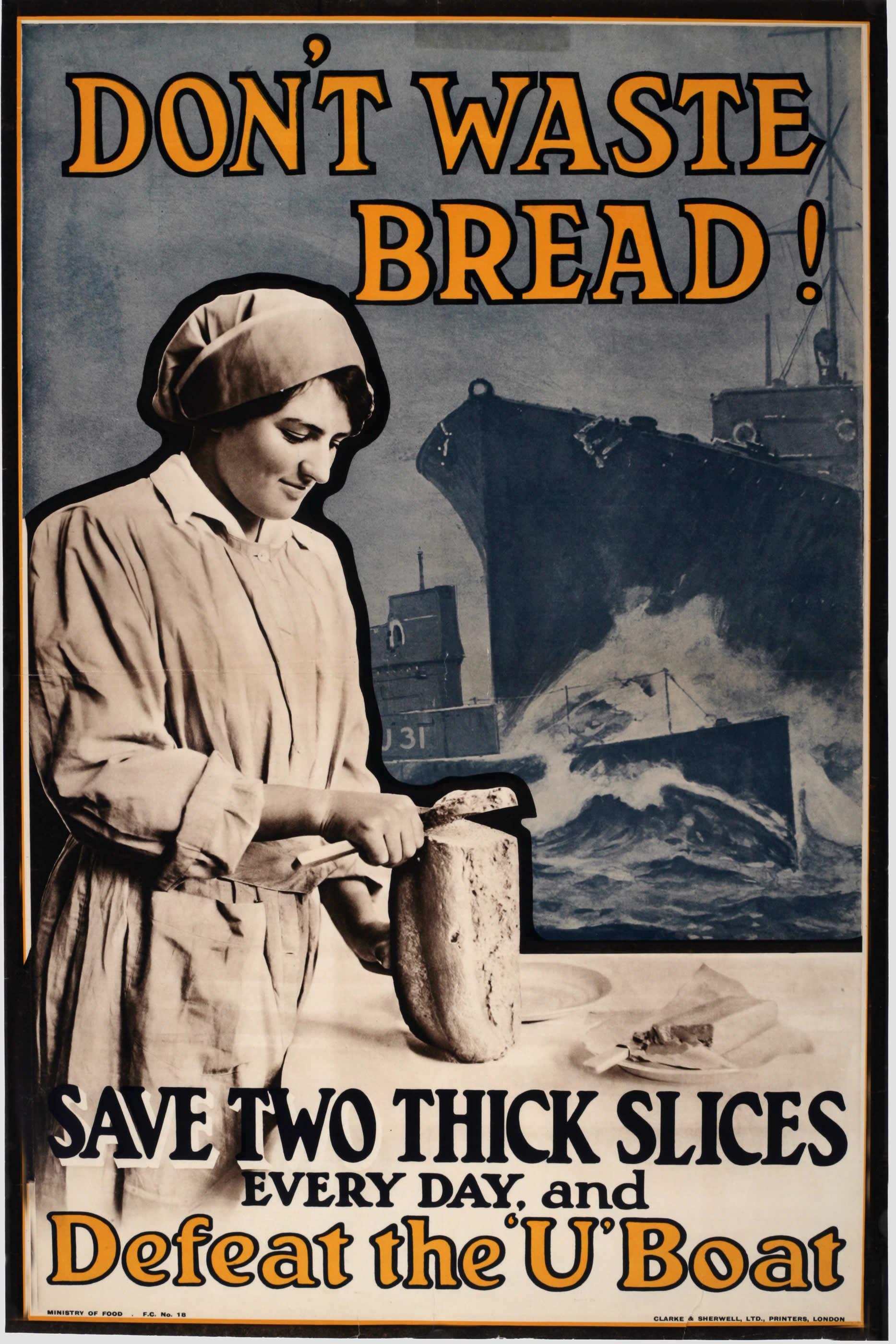 Cibo nella Prima guerra mondiale. Manifesto della propaganda britannica che invita le donne a non sprecare il pane per vanificare gli attacchi dei sottomarini tedeschi.