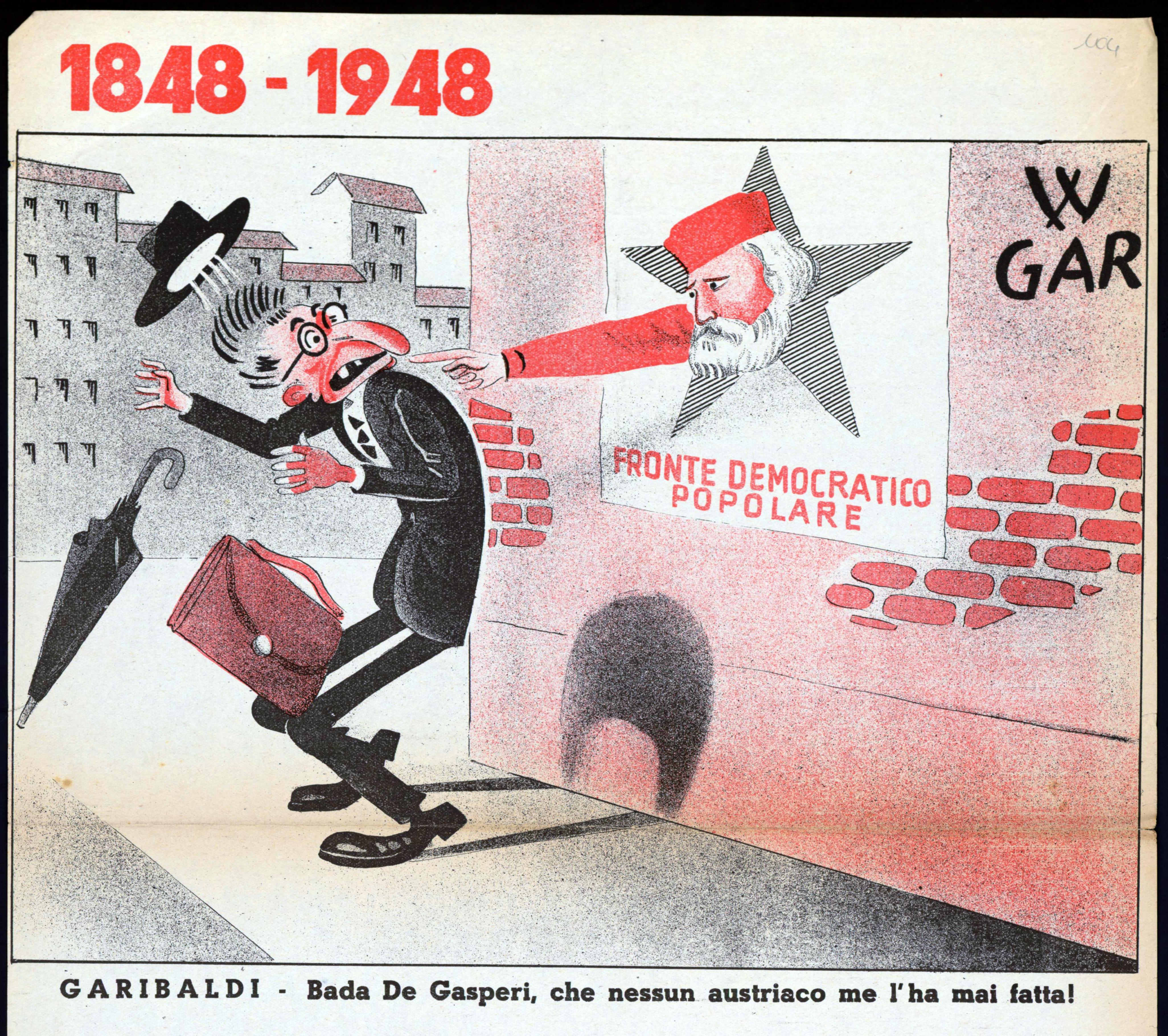 18 aprile 1948. La propaganda del Fronte democratico popolare propone diverse caricature del leader democristiano Alcide De Gasperi. In questa Garibaldi, simbolo del FDP, minaccia l'avversario, ricordando il suo passato nel parlamento dell'Impero austro-ungarico, quando la provincia di Trento non era ancora italiana.