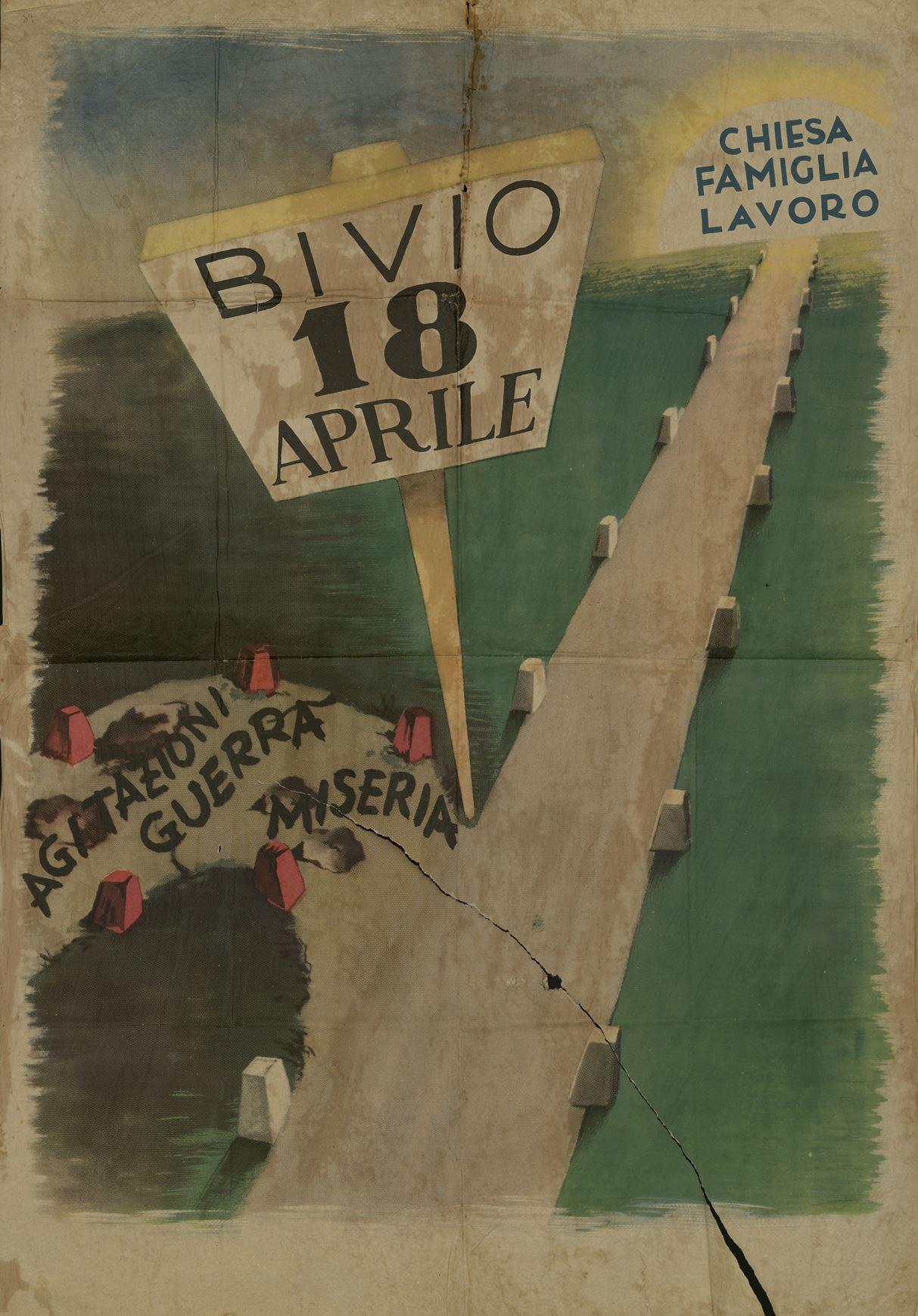 Manifesto anticomunista, che dipinge le elezioni del 18 aprile 1948 come un bivio.
