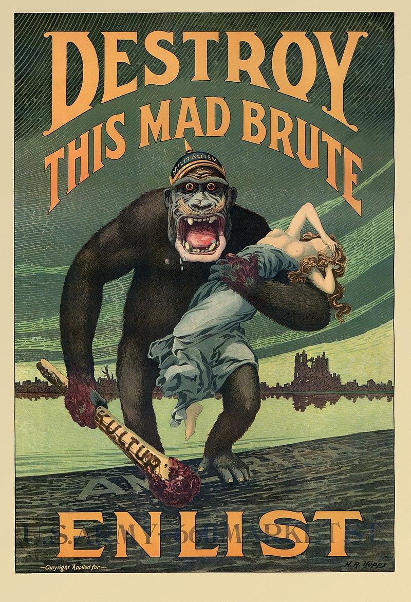 """Manifesto statunitense che invita i giovani ad arruolarsi nell'esercito per """"distruggere questo pazzo bruto"""", ovvero l'imperatore di Germania, rappresentato come uno scimmione che brandisce la clava della """"kultur"""" tedesca"""