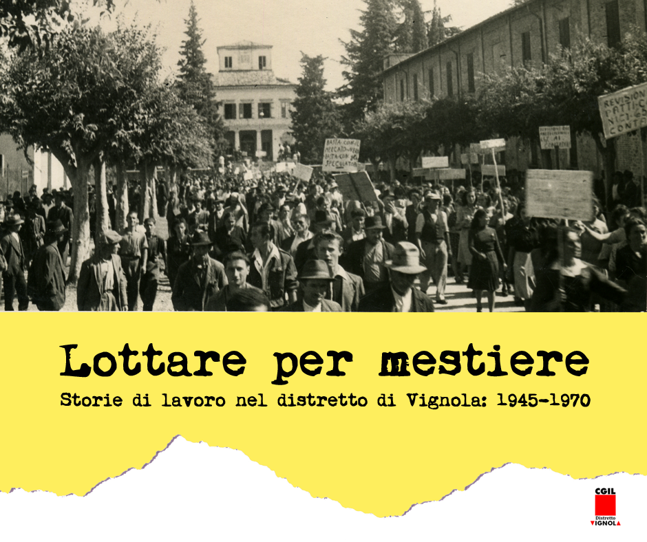 """Storia del lavoro in Italia. Videoracconto in 4 episodi """"Lottare per mestiere. Storie di lavoro nel distretto di Vignola: 1945-1970"""""""""""